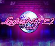 Ladies Nite 2 Turn Wild